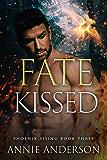 Fate Kissed (Phoenix Rising Book 3)