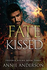 Fate Kissed (Phoenix Rising Book 3) Kindle Edition