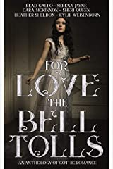 For Love the Bell Tolls: A Gothic Romance Short Story Anthology Kindle Edition
