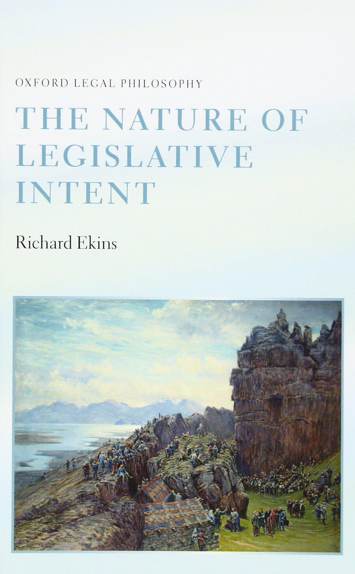 The Nature of Legislative Intent (Oxford Legal Philosophy)