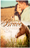 Believing in Brave (Brave Series Book 1)