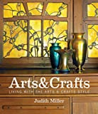 Miller's Arts & Crafts: Living with the Arts & Crafts Style