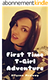 First Time T-Girl Adventure (Transsexual Erotica) (English Edition)