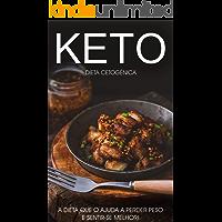 Dieta Cetogênica: O Poder e os Benefícios da Dieta Keto ou Cetogênica, Aprenda Tudo o Que Precisa Sobre a Dieta Keto e…