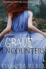 Grave Encounters: A Paranormal Romance Kindle Edition