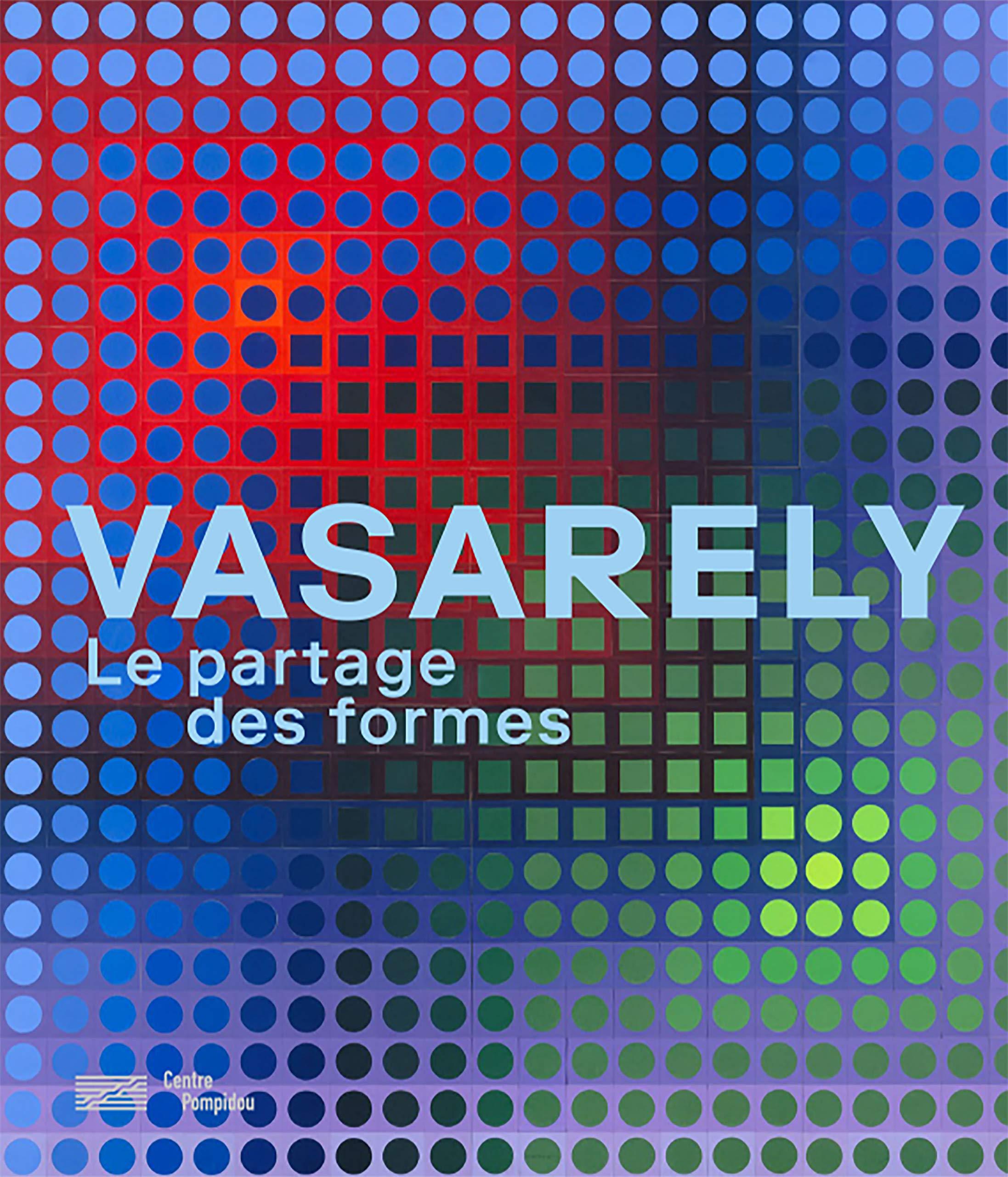Vasarely : Le partage des formes