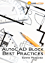 AutoCAD Block Best Practices: Learn to create, automate and manage your AutoCAD Blocks