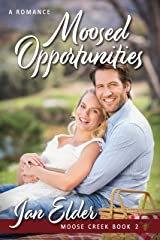 Moosed Opportunities (Moose Creek Book 2)