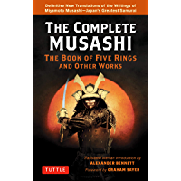 The Complete Musashi: The Book of Five Rings and Other Works: The Definitive Translations of the Complete Writings of…