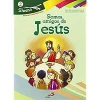 Somos amigos de Jesús. Shema 2 (libro del niño). Iniciación cristiana de niños: Materiales complementarios al catecismo Jesús es el Señor
