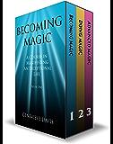 The Course in Manifesting 3 Book Box Set: (Becoming Magic, Doing Magic & Advanced Magic) (English Edition)