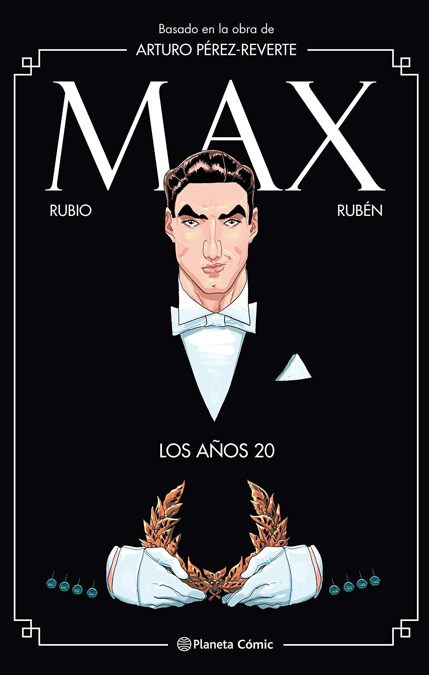 Max. Los años 20: Basado en la obra de Arturo Pérez-Reverte Novela ...