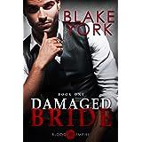 Damaged Bride: An Arranged Marriage Dark Mafia Romance (Blood Empire Book 1)
