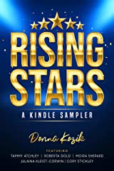 Rising Stars: Meet Tammy Atchley, Roberta Gold, Moira Shepard, Cory Stickley & Julaina Kleist-Corwin Kindle Edition