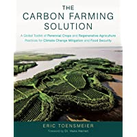 The Carbon Farming Solution: A Global Toolkit of Perennial Crops and Regenerative Agriculture Practices for Climate…