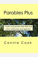 Parables Plus (A twelve-week, personal, daily Bible study from the parables in Matthew with a weekly group study application) Kindle Edition