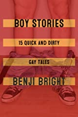 Boy Stories: 15 Quick and Dirty Gay Tales Kindle Edition