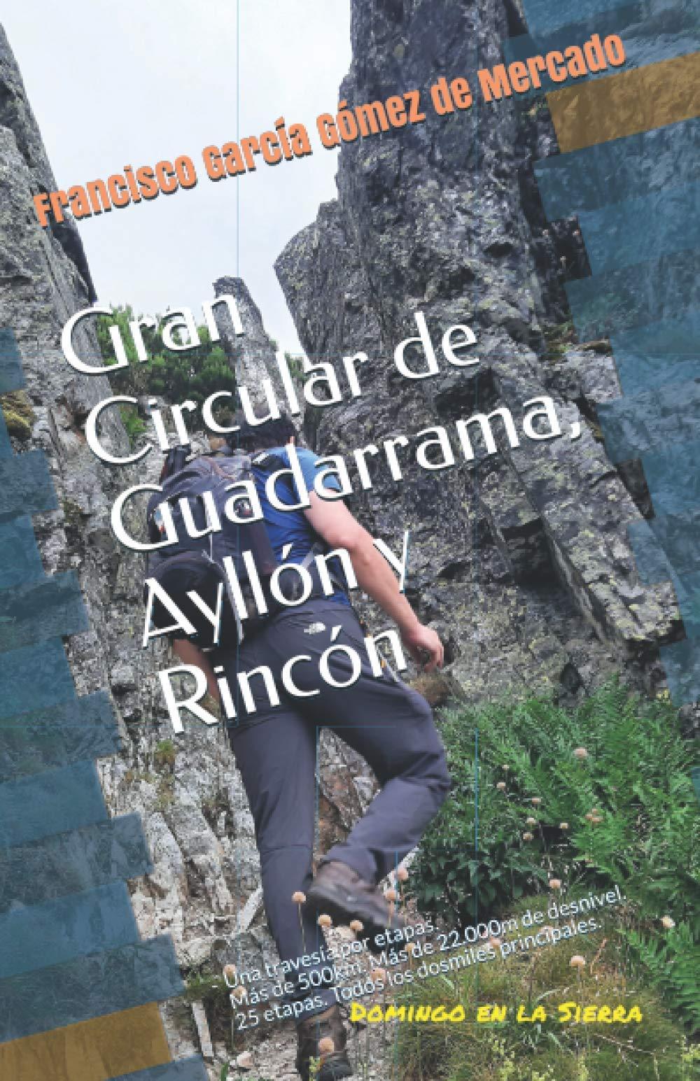 Gran Circular de Guadarrama, Ayllón y Rincón: Una travesía ...