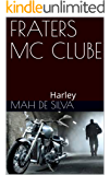 FRATERS MC CLUBE: Harley