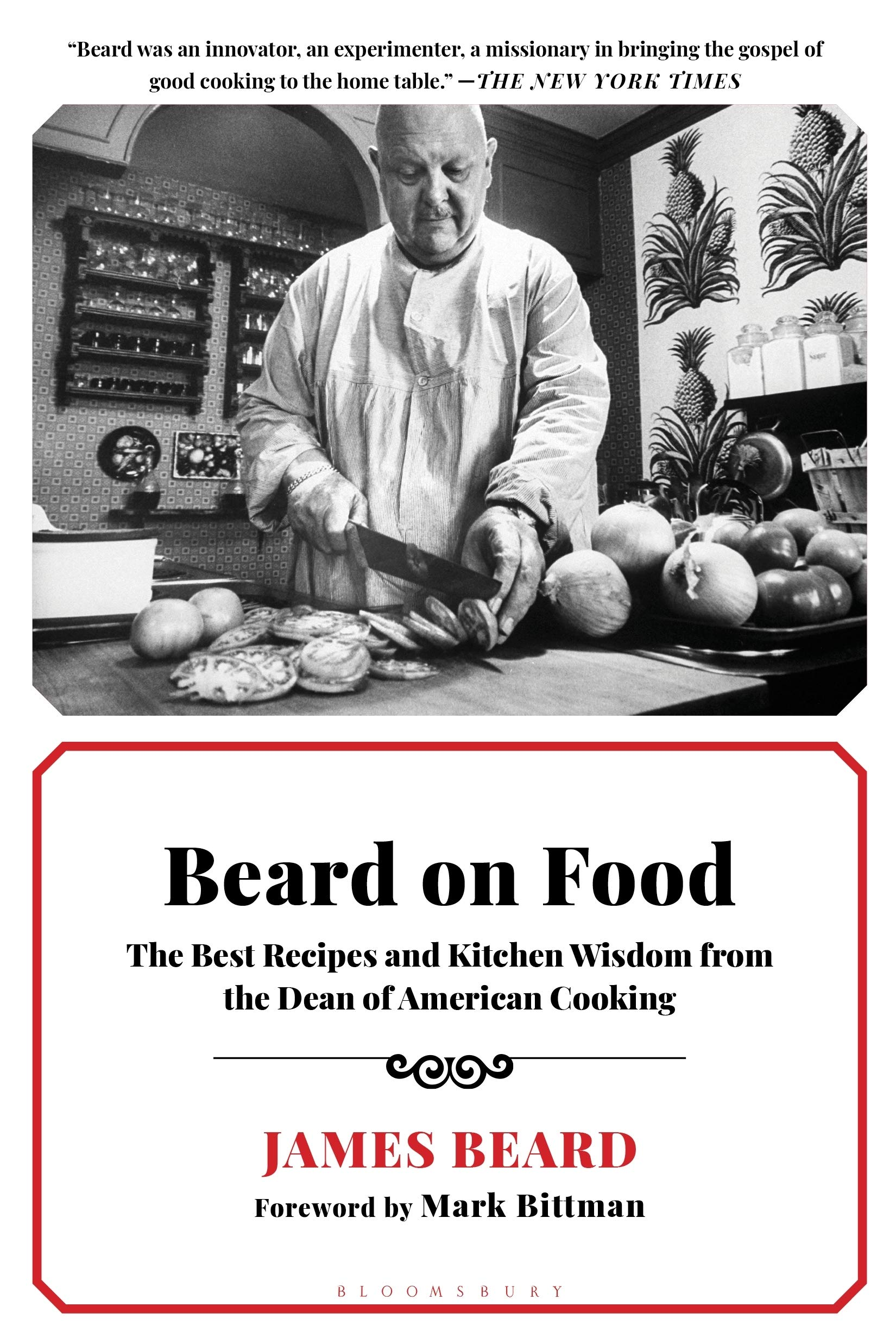 Beard On Food The Best Recipes And Kitchen Wisdom From The Dean Of American Cooking Beard James 9781596914995 Books