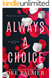 Always A Choice (The ): A hot explicit BDSM billionaire romance (The Choices Trilogy Book Book 2)