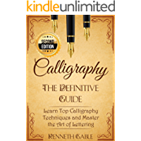 Calligraphy: The Definitive Guide Learn Top Calligraphy Techniques