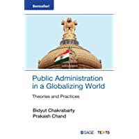 Public Administration in a Globalizing World: Theories and Practices (SAGE Texts)
