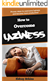 HOW TO OVERCOME LAZINESS: PROVEN STEPS TO OVERCOME LAZINESS AND BECOME MORE PRODUCTIVE