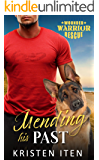 Mending His Past: Wounded Warriors Rescue (Second Chance Romance in Liberty Cove Book 1)