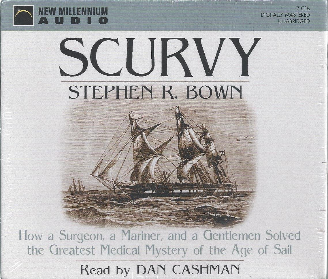 Download Scurvy: How a Surgeon, a Mariner, and a Gentleman Solved the Greatest Medical Mystery of the Age of Sail pdf epub