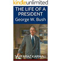 The Life of a President: George W. Bush