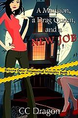 A Mansion, A Drag Queen, And A New Job (Deanna Oscar Paranormal Mystery Book 1) Kindle Edition