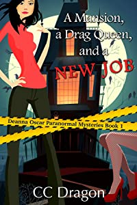 A Mansion, A Drag Queen, And A New Job (Deanna Oscar Paranormal Mystery Book 1)