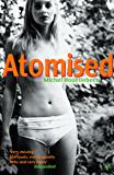 Atomised: Winner of the International Dublin Literary Award 2002 (English Edition)
