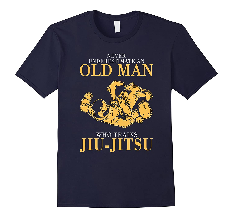 Mens Never underestimate An Old man who trains Jiu-Jitsu T-Shirt-Vaci