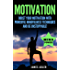 Motivation: Boost Your Motivation with Powerful Mindfulness Techniques and Be Unstoppable (Success, NLP, Hypnosis, Law of Attraction Book 1)
