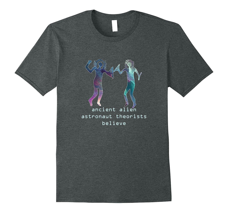 Ancient Alien Astronaut Theorists Believe Fun Space T-Shirt