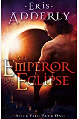 An Emperor for the Eclipse (After Exile Book 1) Kindle Edition