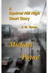 Michael Payne (A Squirrel Hill High Novel) Kindle Edition