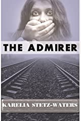 The Admirer Kindle Edition