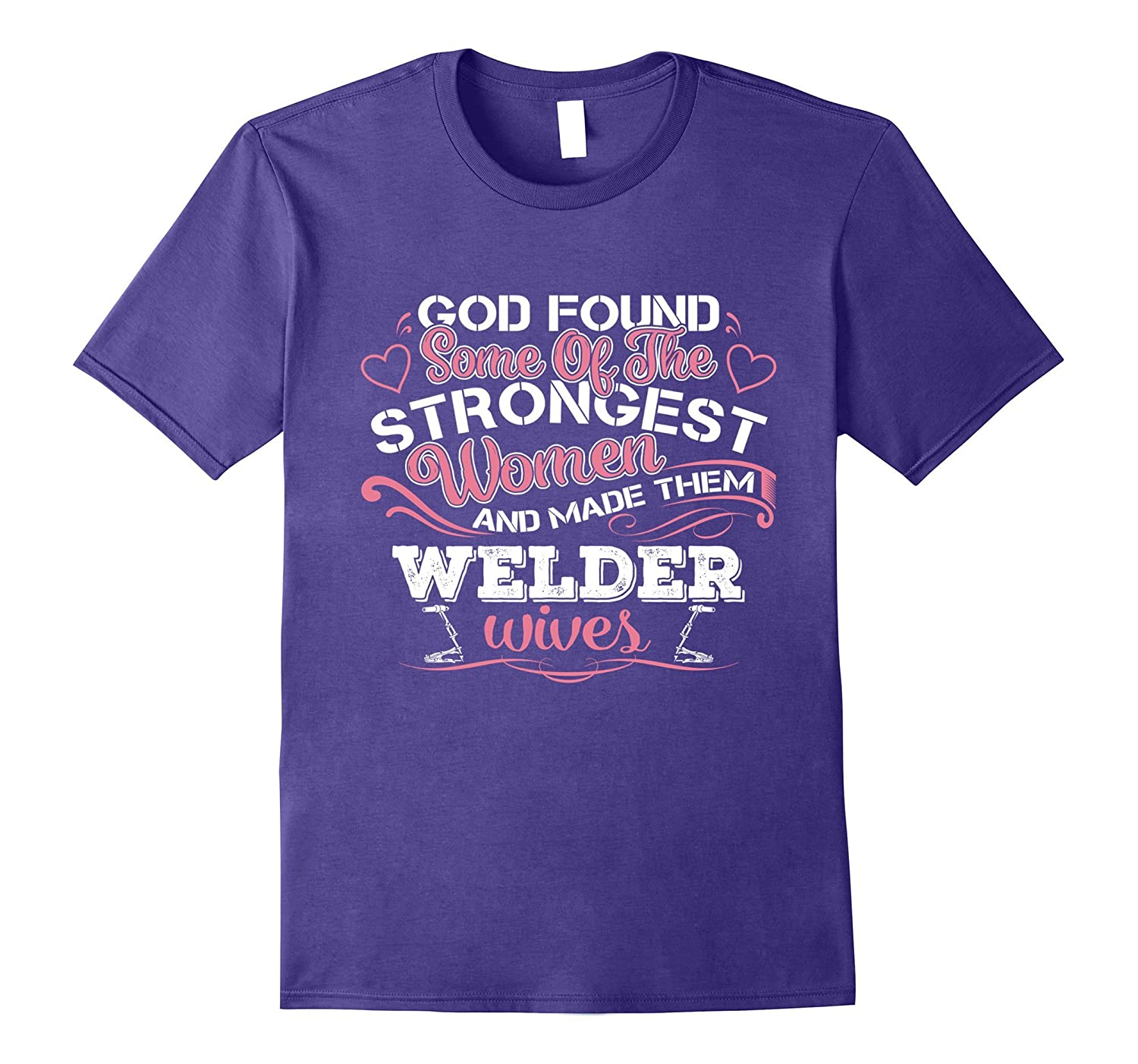 Women And Made Them Welder Wives T-Shirt-TH