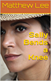 Sally Bends a Knee