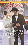 The Rancher's Mistletoe Bride (Wyoming Cowboys)
