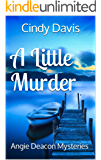 A Little Murder: Angie Deacon Mysteries