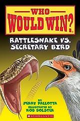 Rattlesnake vs. Secretary Bird (Who Would Win? Book 15) Kindle Edition