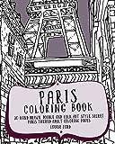 Paris Coloring Book: 30 Hand Drawn, Doodle and Folk Art Style Secret Paris Themed Adult Coloring Pages (Travel Coloring…