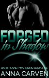 Forged in Shadow (Dark Planet Warriors Book 5)