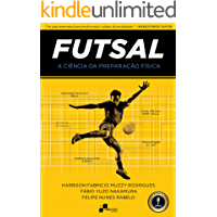 Futsal - A Ciência da Preparação Física (Projeto Futsal Brasileiro)