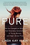 Pure: Inside the Evangelical Movement That Shamed a
