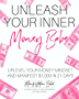 Unleash Your Inner Money Babe: Uplevel Your Money Mindset and Manifest $1,000 In 21 Days (English Edition)